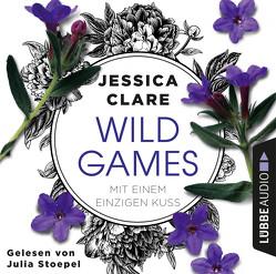Wild Games – Mit einem einzigen Kuss von Clare,  Jessica, Koonen,  Angela, Stoepel,  Julia