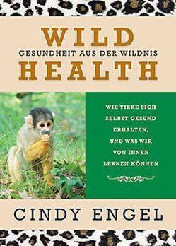 Wild Health von Engel,  Cindy, Scholz,  Martina