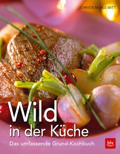 Wild in der Küche von Muhle-Witt,  Christa