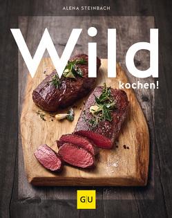Wild kochen! von Steinbach,  Alena