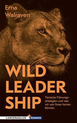 Wild Leadership von Walraven,  Erna
