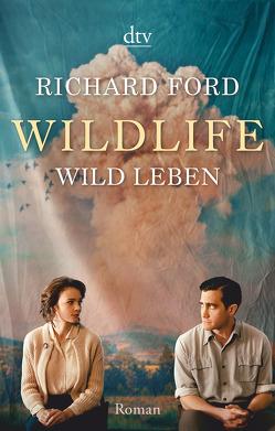 Wild leben von Ford,  Richard, Hielscher,  Martin