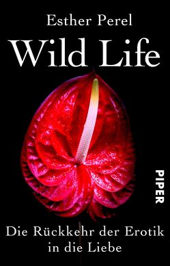 Wild Life von Perel,  Esther, Windgassen,  Michael