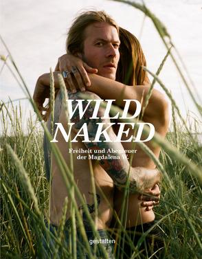 Wild Naked (DE) von Gestalten, Kalnten,  Robert, Niebius,  Maria-Elisabeth, Wosinska,  Magdalena