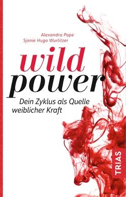 Wild Power von Brodersen,  Imke, Pope,  Alexandra, Wurlitzer,  Sjanie Hugo