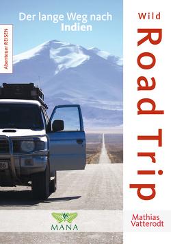 Wild Road Trip von Vatterodt,  Mathias