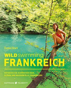 Wild Swimming Frankreich von Start,  Daniel