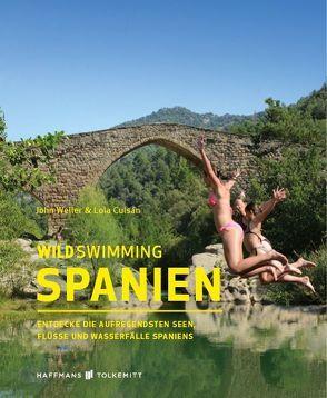 Wild Swimming Spanien von Culsán,  Lola, Weller,  John
