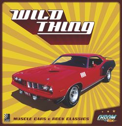 Wild Thing – Muscle Cars & Rock Classics von Ebeling,  Thomas