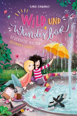 Wild und Wunderbar (2). Gegensätze halten zusammen (oder?!) von Einwohlt,  Ilona, Vigh,  Inka