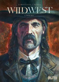 Wild West. Band 2 von Gloris,  Thierry, Lamontagne,  Jacques