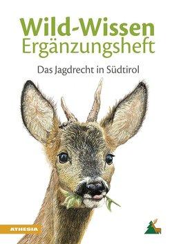 Wild-Wissen Ergänzungsheft von Südtiroler Jagdverband, Terzer,  Benedikt
