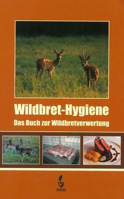 Wildbret-Hygiene von Backhaus,  Till, Lebersorger,  Peter, Rackwitz,  Martin, Winkelmayer,  Rudolf, Zedka,  Hans F