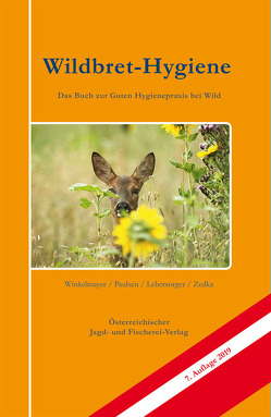 Wildbret-Hygiene von Lebersorger,  Peter, Paulsen,  Peter, Winkelmayer,  Rudolf, Zedka,  Hans-Friedemann