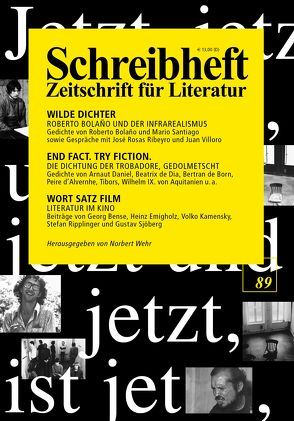 Wilde Dichter – Roberto Bolano und der Infrarealismus / End fact. Try fiction. – Die Dichtung der Trobadore, gedolmetscht / Wort Satz Film – Literatur im Kino von Bolaño,  Roberto, Emigholz,  Heinz, Federmair,  Leopold, Hansen,  Christian, Lange,  Norbert, Lerner,  Ben, Popp,  Steffen, Pound,  Ezra, Ripplinger,  Stefan, Roubaud,  Jacques, Wehr,  Norbert, Witzel,  Frank, Wolf,  Uljana