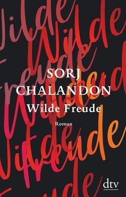 Wilde Freude von Chalandon,  Sorj, Große,  Brigitte