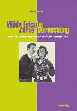 Wilde Frische – Zarte Versuchung von Huster,  Gabriele