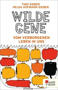 Wilde Gene von Hofmann-Sieber,  Helga, Sieber,  Timo, Weiss,  Oliver