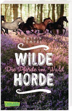 Wilde Horde 1: Die Pferde im Wald von Tempel,  Katrin
