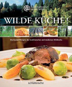 Wilde Küche! von Niedersächsische Landesforsten