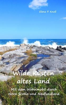Wilde Küsten altes Land von Knoll,  Elena P.