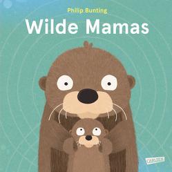 Wilde Mamas von Bunting,  Philip, Pfeiffer,  Fabienne