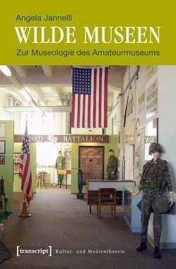 Wilde Museen von Jannelli,  Angela