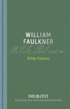 Wilde Palmen von Braem,  Helmut M., Faulkner,  William