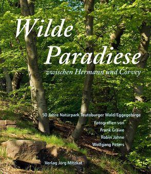 Wilde Paradiese zwischen Hermann und Corvey von Grawe,  Frank, Jähne,  Robin, Naturpark Teutoburger Wald/ Eggegebirge, Peters,  Wolfgang