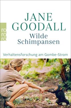 Wilde Schimpansen von Goodall,  Jane, Lawick,  Hugo van, Rien,  Mark W., Vogel,  Christian