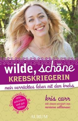 Wilde, schöne Krebskriegerin von Carr,  Kris, Weber,  Ute