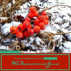 Wilde Superfoods für die kalte Jahreszeit von Schaad,  Xenia, Seiters,  Niclas