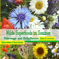 Wilde Superfoods im Sommer von Schaad,  Xenia, Seiters,  Niclas