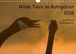 Wilde Tiere im Ruhrgebiet (Wandkalender 2018 DIN A4 quer) von Hilsmann,  Uwe, Segelcke,  Daniel
