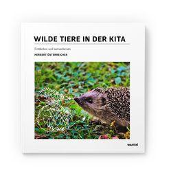 Wilde Tiere in der Kita von Österreicher,  Herbert