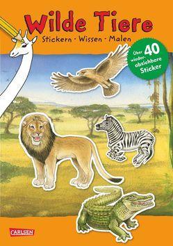 Wilde Tiere: Stickern Wissen Malen von Henkel,  Christine, Rudel,  Imke