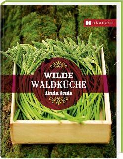 Wilde Waldküche von Louis,  Linda