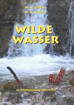 Wilde Wasser von Grund,  Wolfgang, Stich,  Maria