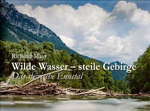 Wilde Wasser – Steile Gipfel von Kostan,  Peter, Kostan,  Valerie, Mayr,  Richard, Ninaus,  Alfred, Strahalm,  Werner