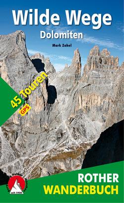 Wilde Wege Dolomiten von Zahel,  Mark