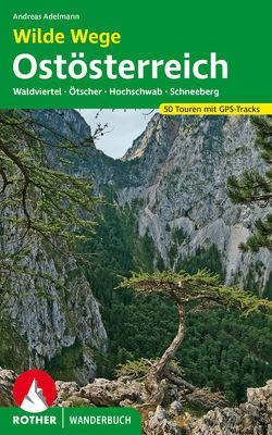 Wilde Wege Ostösterreich von Adelmann,  Andreas