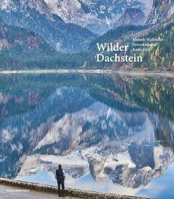 Wilder Dachstein von Hell,  Bodo, Kubelka,  Peter M., Wallnöfer,  Elsbeth