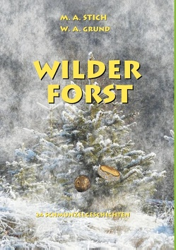 Wilder Forst von Grund,  Wolfgang, Stich,  Maria