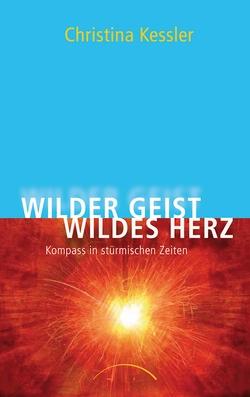 Wilder Geist – Wildes Herz von Kessler,  Christina