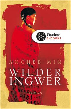 Wilder Ingwer von Min,  Anchee