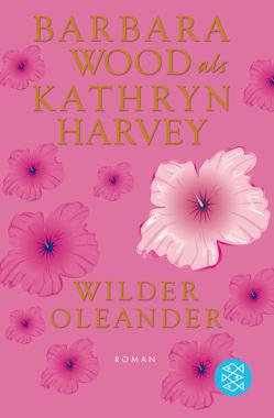 Wilder Oleander von Cordes,  Veronika, Harvey,  Kathryn