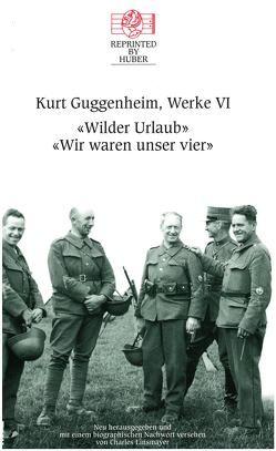 Wilder Urlaub / Wir waren unser vier von Guggenheim,  Kurt