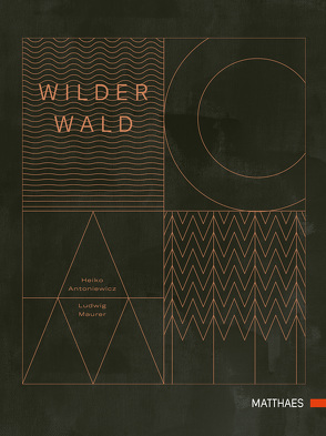 Wilder Wald von Antoniewicz,  Heiko, Maurer,  Ludwig