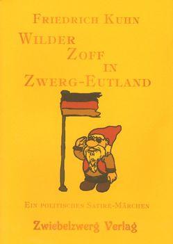 Wilder Zoff in Zwerg-Eutland von Kuhn,  Friedrich