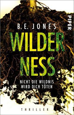 Wilderness – Nicht die Wildnis wird dich töten von Jones,  B. E., Lux,  Stefan